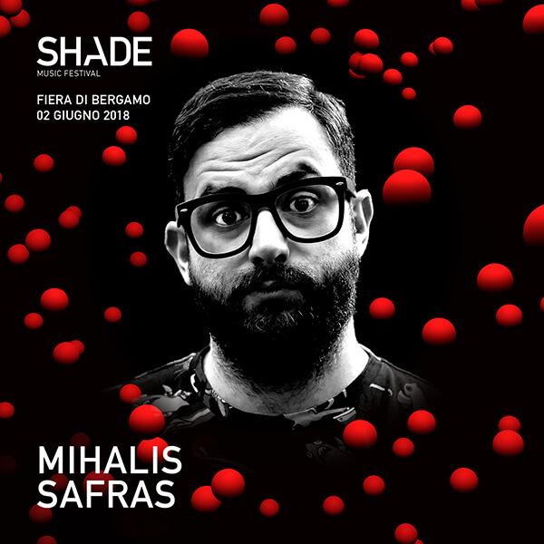 mihalis safras shade music festival bergamo dj